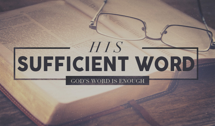 is the word of god sufficient Why jesus christ is sufficient,  we understand from all of the other doctrines we have studied that not only is jesus christ sufficient but the word of god is.