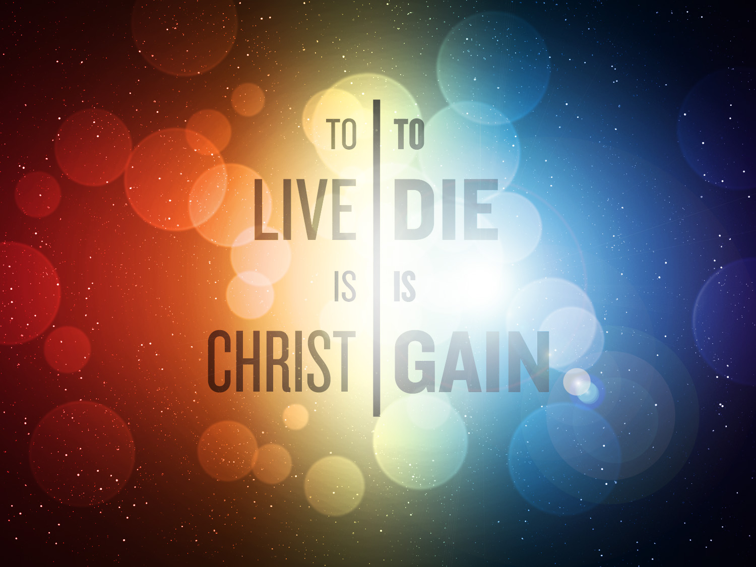 to live is christ to die is gain pdf