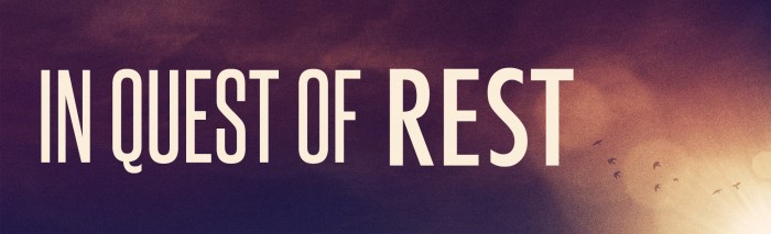 In Quest of Rest