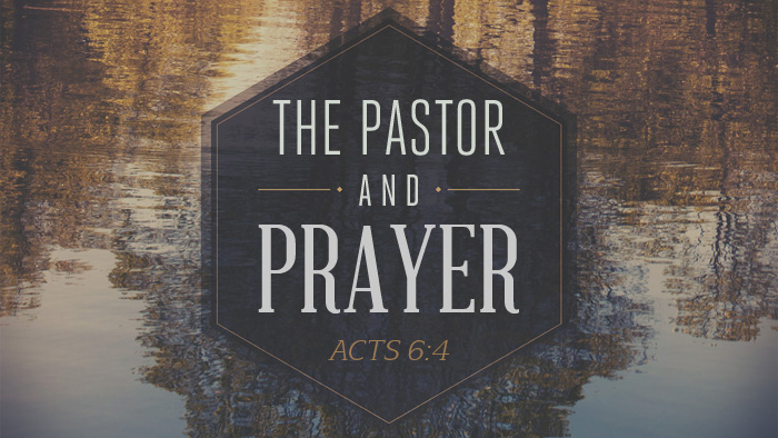 The Pastor and Prayer