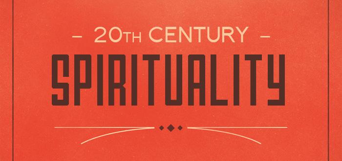 20th Century Spirituality