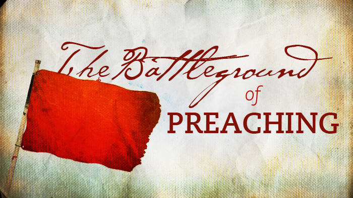 On The Battleground of Preaching